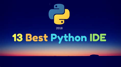 best ide for python python ide 13 best python ide and editors to use in 2018