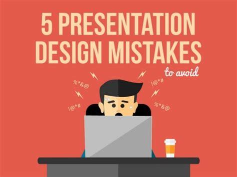 design mistakes 5 presentation design mistakes to avoid