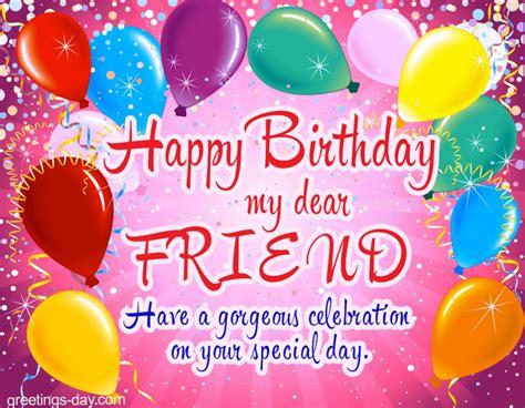 happy birthday  dear friend  ecards