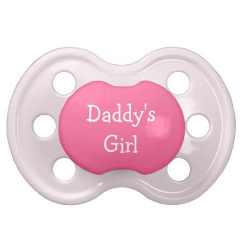daddy s daddy s girl pink baby girl pacifier zazzle