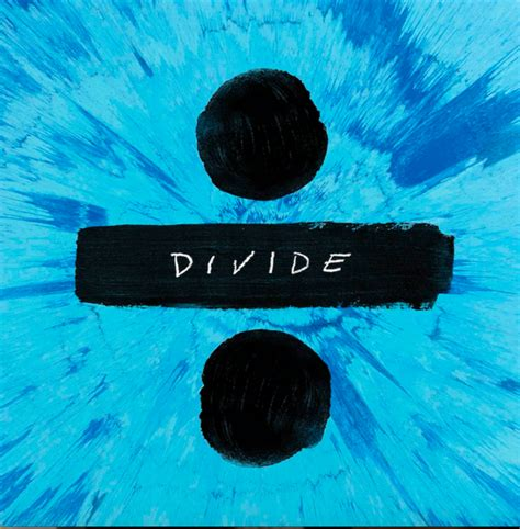 Ed Sheeran Divide Album Download | ed sheeran announces new album titled 247 pronounced divided