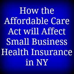 Small Business Insurance Impact Of Affordable Care Act On Small Business Health