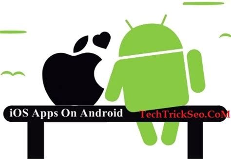 apple app for android 2 best ways to run any ios apps on any android device