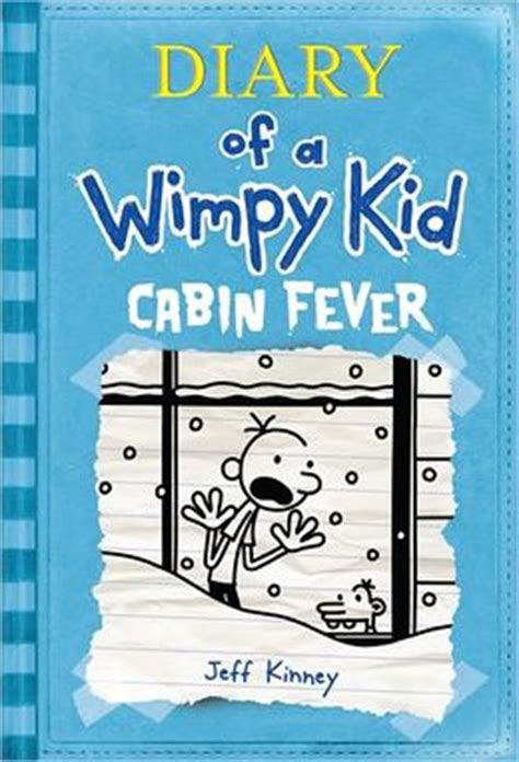 Diary Of A Wimpy Kid Cabin Fever by Diary Of A Wimpy Kid Cabin Fever By Jeff Kinney Cinjoella