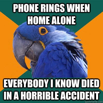 Phone Died Meme - phone rings when home alone everybody i know died in a