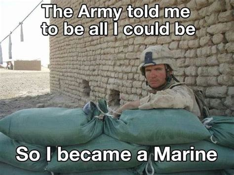 The Army Told Me To Be All I Could Be ? Military Humor