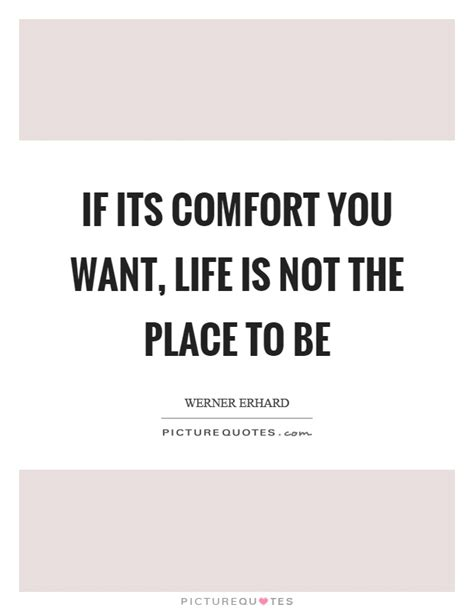 comfort you lyrics if its comfort you want life is not the place to be
