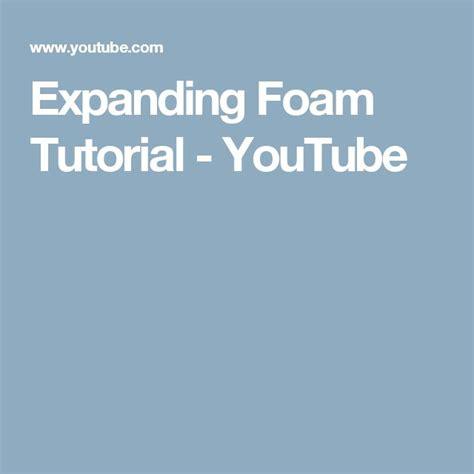 foam latex tutorial youtube 25 best ideas about expanding foam on pinterest