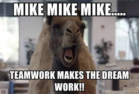 Teamwork Makes The Dreamwork Meme - mike mike mike teamwork makes the dream work