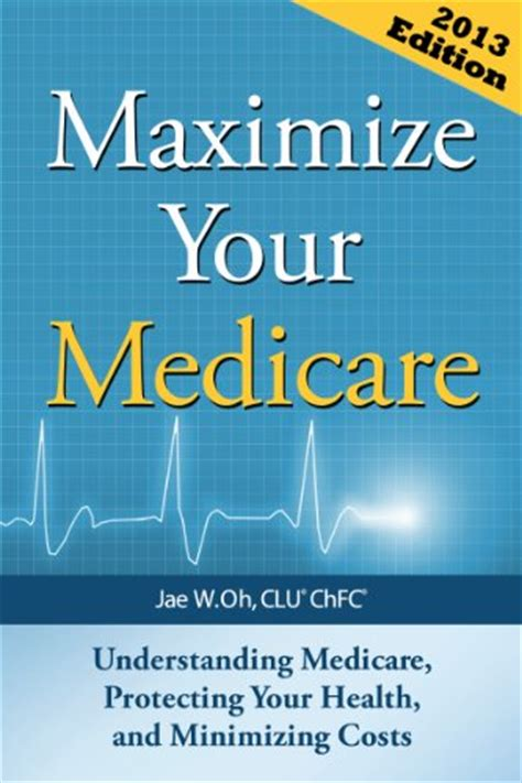 maximize your medicare 2018 edition understanding medicare protecting your health and minimizing costs books medicare claims address