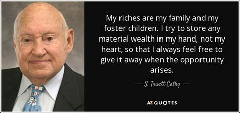 My Foster Is Away Again Bubba From The Adoptable Pets Photo Pool You Are A by S Truett Cathy Quote My Riches Are My Family And My