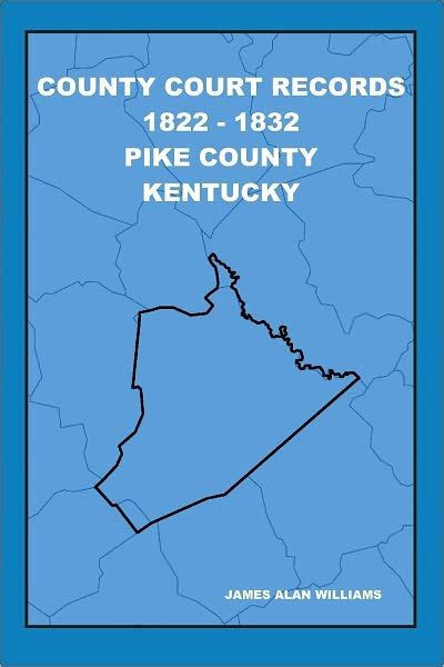 Pike County Ohio Court Records County Court Records 1822 1832 Pike County Kentucky Vol I By Alan Williams