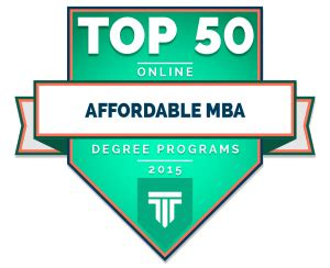 Cheap Mba Universities In Usa by Top 50 Affordable Mba Degree Programs 2015