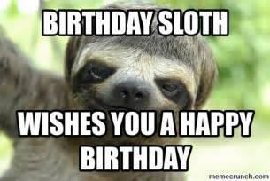 Sloth Meme Generator - birthday sloth