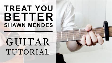 tutorial guitar you ten2five shawn mendes treat you better fast guitar tutorial