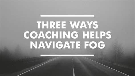 blogging coaching navigate pictures 019 danger ahead 3 ways coaching helps navigate fog namb