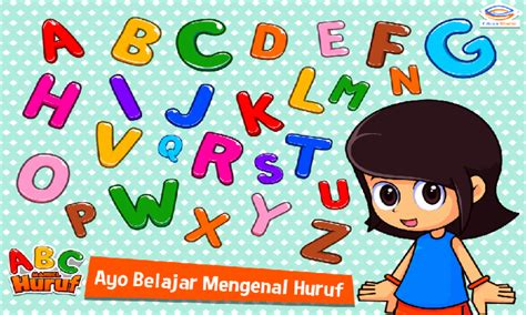 Aku Bisa Menghafal Huruf Abc aplikasi anak anak cara belajar mengenal huruf marbel