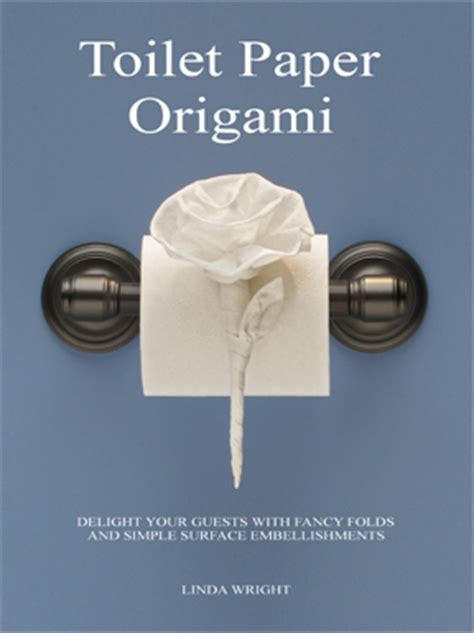 How To Make Toilet Paper Origami - tag toilet paper origami