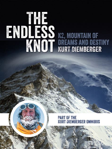 the endless knot k2 mountain of dreams and destiny books the endless knot k2 mountain of dreams and destiny