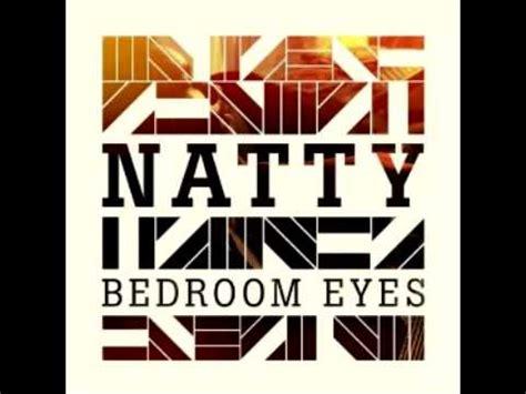 natty bedroom eyes lyrics natty bedroom eyes roots manuva remix listen watch