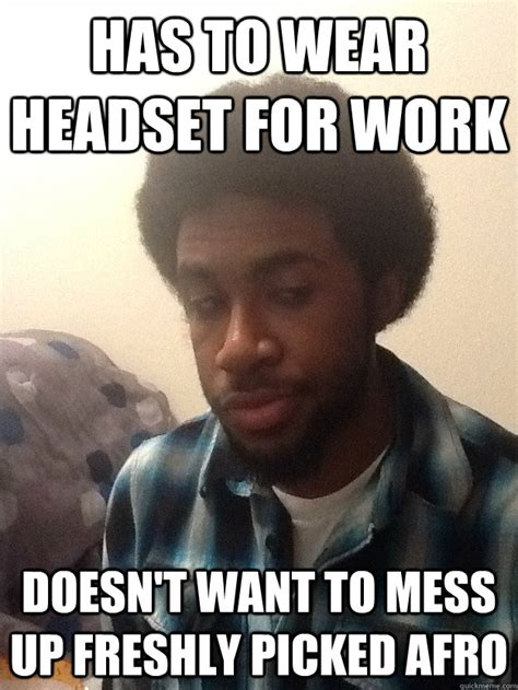 Funny Messed Up Memes - black guy problems memes quickmeme