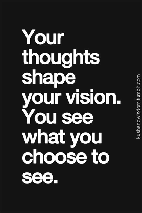 how to choose your quote quot your thoughts shape your vision you see what you choose