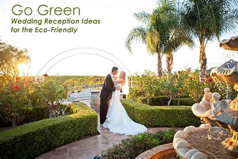 Planning An Environment Friendly Wedding by Go Green Wedding Reception Ideas For The Eco Friendly