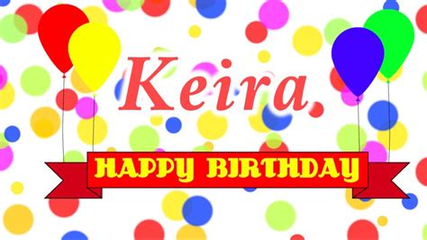 Happiest Of Birthdays Keira by Happy Birthday Keira Song