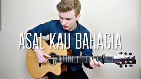 tutorial fingerstyle asal kau bahagia armada asal kau bahagia fingerstyle guitar cover tabs