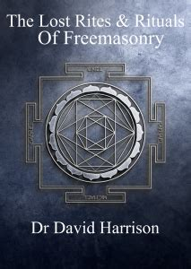 the lost rites and rituals of freemasonry books croix dr david harrison