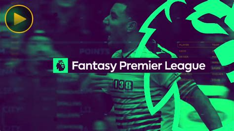 epl fantasy watch the fantasy premier league show for the latest tips