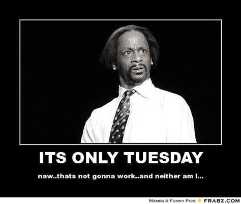 Tuesday Funny Memes - tuesday memes google search memes pinterest memes