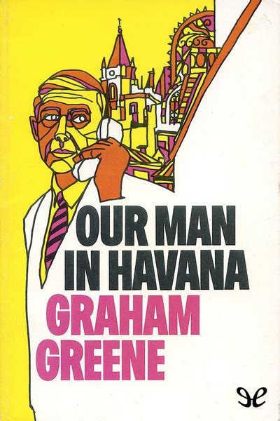libro our man in havana libro our man in havana de graham greene descargar gratis ebook epub