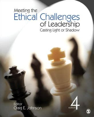 meeting the ethical challenges of leadership meeting the ethical challenges of leadership