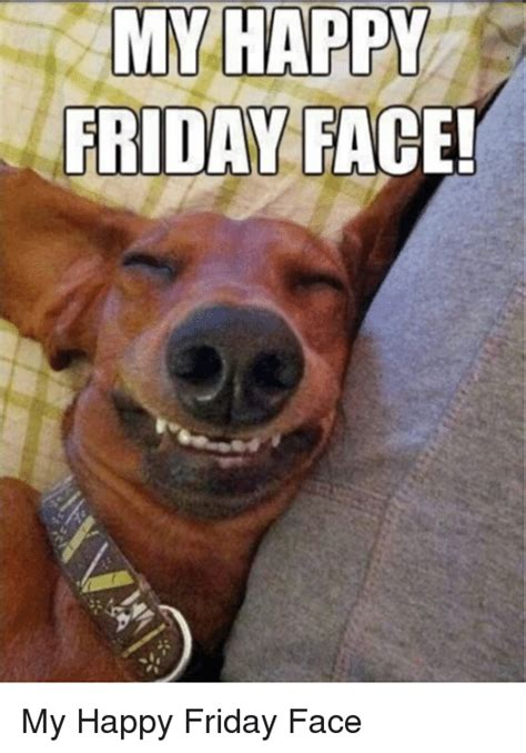 my happy friday face my happy friday face meme on me me