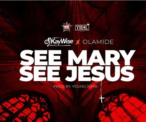 download mp3 dj kaywise feel alright download mp3 dj kaywise ft olamide see mary see jesus