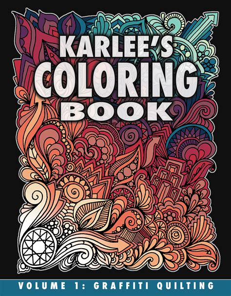 coloring book for quilters karlee s coloring book vol 1 graffiti quilting karlee