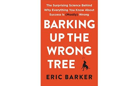 barking up the wrong tree a bluff point book review barking up the wrong tree by eric barker