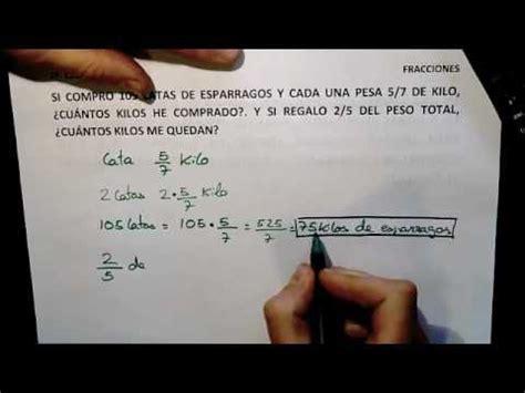 preguntas con kilogramos iii problema de fracciones 1 186 eso 01039 youtube