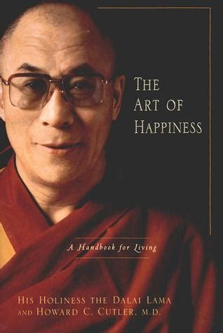 the art of happiness by dalai lama xiv reviews discussion bookclubs lists