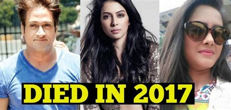 actress death july 2017 famous bollywood celebrities who died in 2017