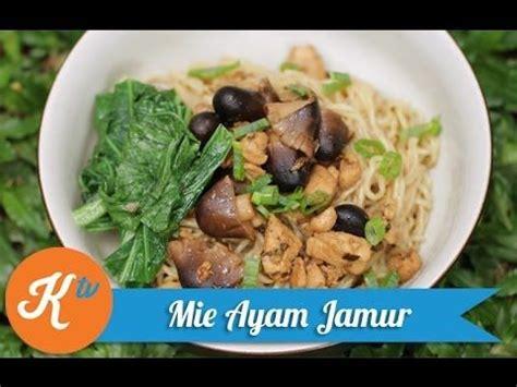 cara membuat mie ayam youtube resep mie ayam jamur chicken mushroom noodle recipe