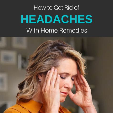 how to get rid of a headache migraine 17 home remedies