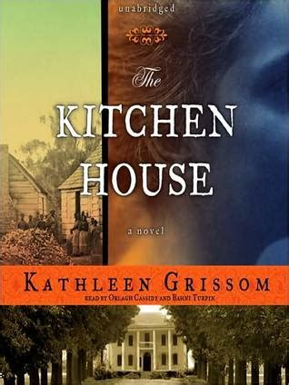 The Kitchen House A Novel the kitchen house a novel by grissom the kitchen