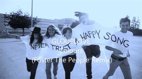 colors grouplove grouplove colours foster the remix
