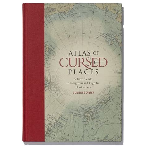 atlas of cursed places books for people who love poring over maps myinforms
