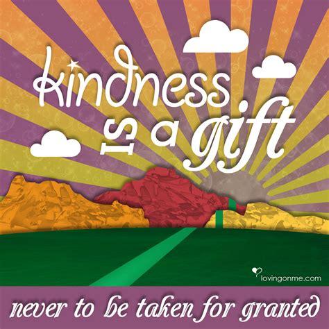 A Precious Gift kindness is a precious gift