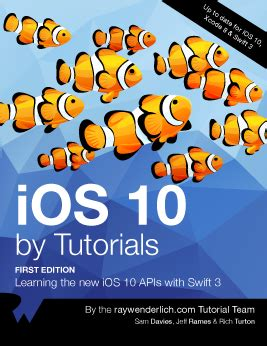 ios 11 by tutorials learning the new ios apis with 4 books ios 10 by tutorials wenderlich