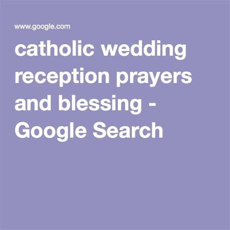Wedding Blessing Reception Ideas by Catholic Wedding Reception Prayers And Blessing