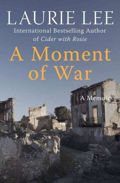 a moment of war a memoir by laurie lee nook book ebook barnes noble 174